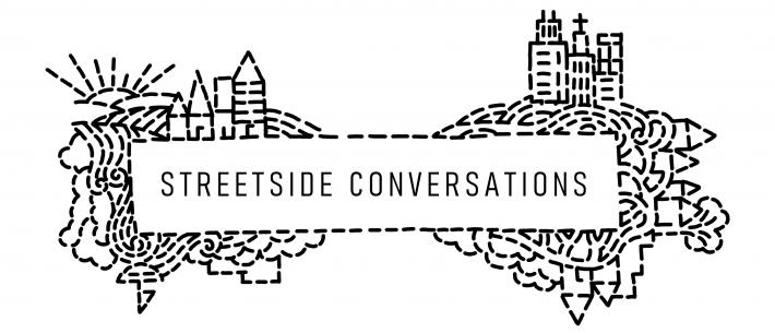 Streetside Conversations
